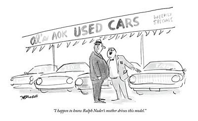Cars Drawing - I Happen To Know Ralph Nader's Mother Drives This by Frank Modell