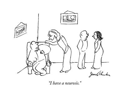 I Have A Neurosis Art Print by James Thurber