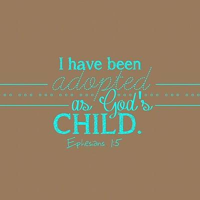 Brown Wall Art - Photograph - I Have Been Adopted As A Child Of God by Traci Beeson