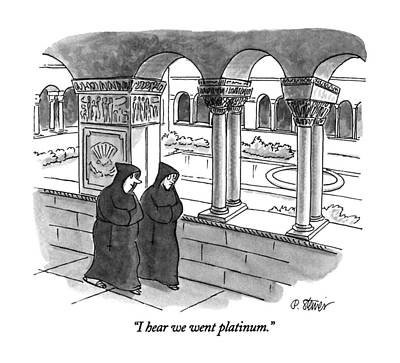 Monks Drawing - I Hear We Went Platinum by Peter Steiner