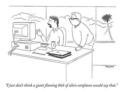 Deliberating Drawing - I Just Don't Think A Giant Flaming Blob Of Alien by Alex Gregory