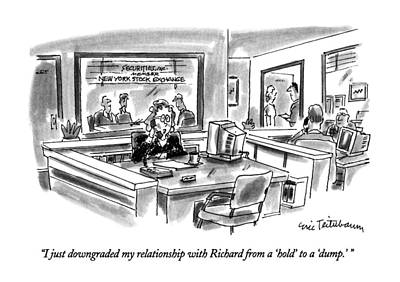 I Just Downgraded My Relationship With Richard Art Print by Eric Teitelbaum