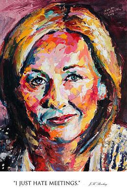 Derek Russell Wall Art - Painting - I Just Hate Meetings Jk Rowling by Derek Russell