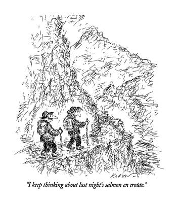 Hiking Drawing - I Keep Thinking About Last Night's Salmon En by Edward Koren