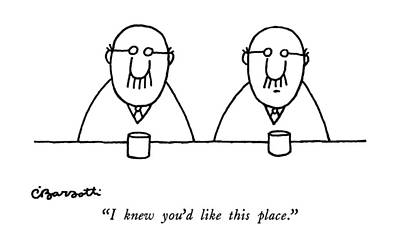 Glass Drawing - I Knew You'd Like This Place by Charles Barsotti
