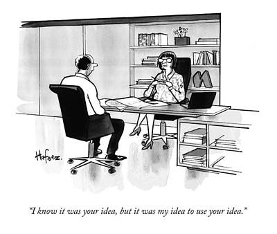 Office Drawing - I Know It Was Your Idea by Kaamran Hafeez