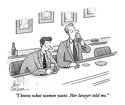 I Know What Women Want.  Her Lawyer Told Me Art Print by Leo Cullum