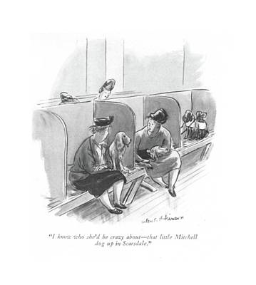 Women Talking Drawing - I Know Who She'd Be Crazy About - That Little by Helen E. Hokinson