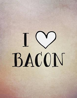 Bacon Painting - I Love Bacon by Tara Moss