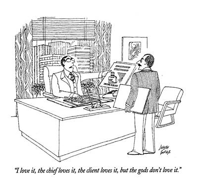 Advertising Drawing - I Love It, The Chief Loves It, The Client Loves by Joseph Farris