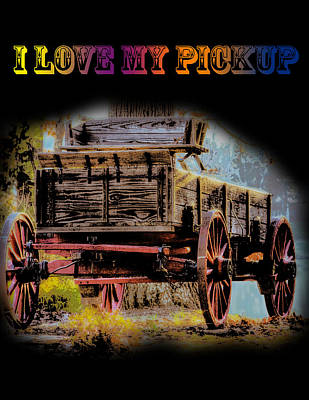 Photograph - Rustic - Wagon - I Love My Pickup-black by Barry Jones