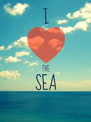 I Love The Sea Print by Maya Nagel