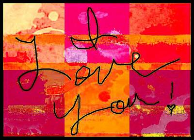 Digital Art - I Love You by Carrie OBrien Sibley