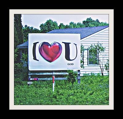 I Love You.....  God Art Print by Rosemarie E Seppala