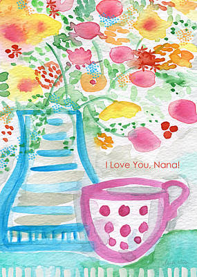 I Love You Nana- Floral Greeting Card Art Print by Linda Woods