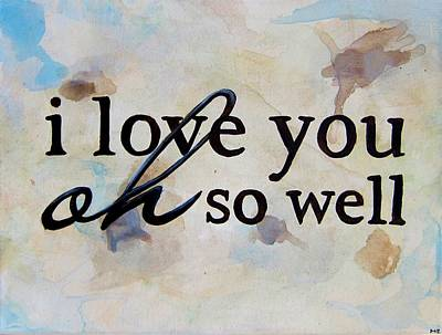 Saying Painting - I Love You Oh So Well by Michelle Eshleman