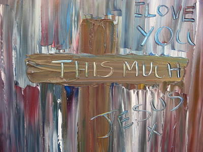 Cross Painting - I Love You This Much by Rachael Pragnell