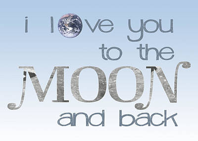 Luna Digital Art - I Love You To The Moon And Back by Heather Applegate