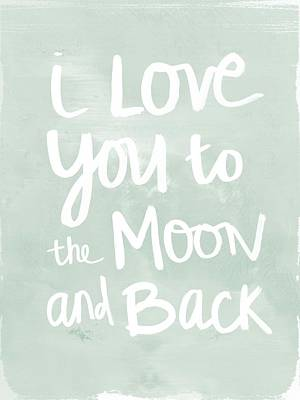 Baby Shower Painting - I Love You To The Moon And Back- Inspirational Quote by Linda Woods