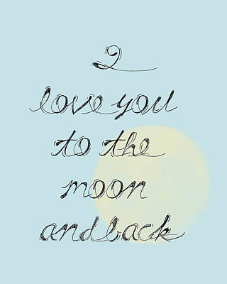 I Love You To The Moon And Back Art Print by P S