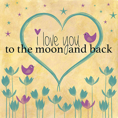 I Love You To The Moon And Back Word Art Illustration Vintage Background Art Print by Purple Moon