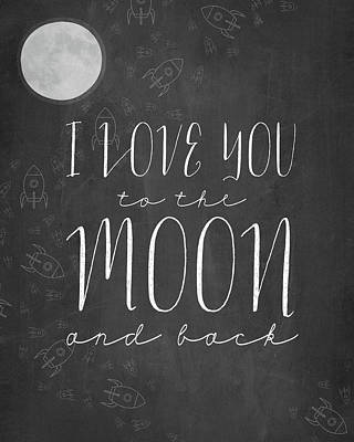 Moon Painting - I Love You To The Moon Chalkboard by Amy Cummings