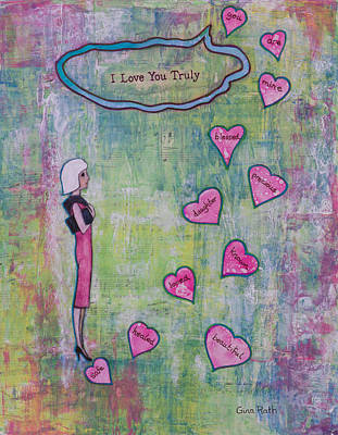 Heal Mixed Media - I Love You Truly by Gina Rath
