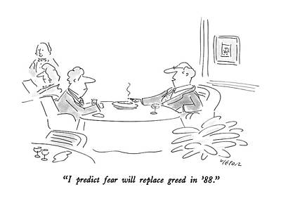 Two Tailed Drawing - I Predict Fear Will Replace Greed In '88 by Dean Vietor