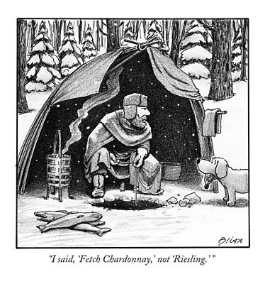 Winter Drawing - I Said, 'fetch Chardonnay,' Not 'riesling.' by Harry Bliss