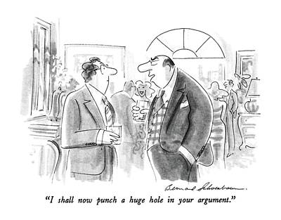 Aggressive Drawing - I Shall Now Punch A Huge Hole In Your Argument by Bernard Schoenbaum
