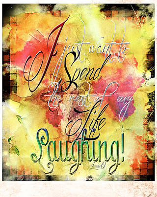 Caligraphy Digital Art - I Spend Life Laughing by Janice OConnor
