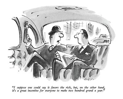 The Economy Drawing - I Suppose One Could Say It Favors The Rich by Lee Lorenz