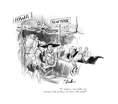Iowa Drawing - I Suppose You Folks Are Raising A Lot Of Hogs by Perry Barlow