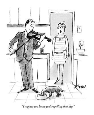 Violin Drawing - I Suppose You Know You're Spoiling That Dog by Frank Modell