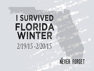 Survivor Art Digital Art - I Survived Florida Winter 2015 by Liesl Marelli