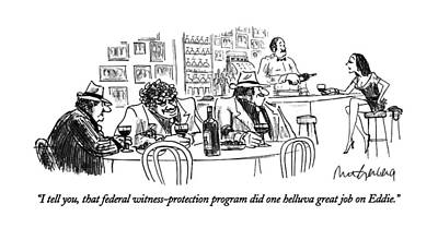 Protection Drawing - I Tell You, That Federal Witness-protection by Mort Gerberg