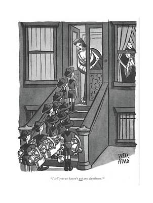 Loud Drawing - I Tell You We Haven't Got Any Aluminum! by Peter Arno