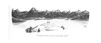 Mountain Drawing - I Think I Better Use My Wide-angle Lens by Robert J. Day
