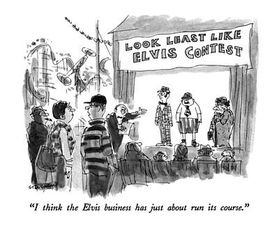 Spectators Drawing - I Think The Elvis Business Has Just About Run by James Stevenson