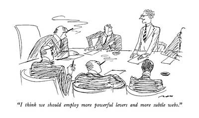 Boardroom Drawing - I Think We Should Employ More Powerful Levers by Al Ross
