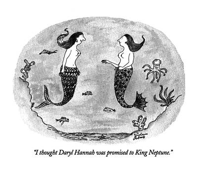Mermaid Drawing - I Thought Daryl Hannah Was Promised To King by Victoria Roberts