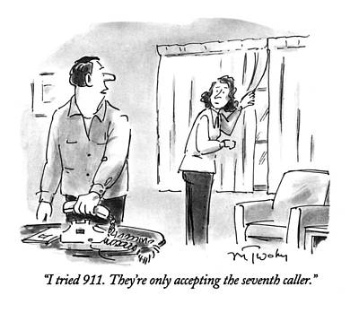 Wife Drawing - I Tried 911.  They're Only Accepting The Seventh by Mike Twohy