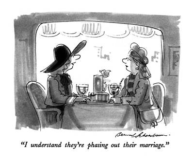 I Understand They're Phasing Out Their Marriage Art Print by Bernard Schoenbaum