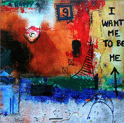 I Want Me To Be Me Art Print by Mirko Gallery
