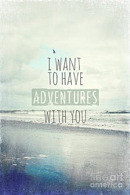 Seashore Quote Wall Art - Photograph - I Want To Have Adventures With You by Sylvia Cook