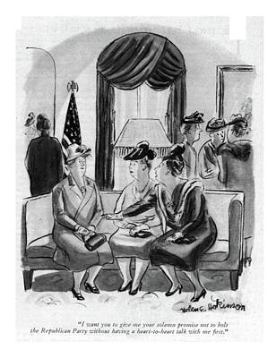 Democrat Drawing - I Want You To Give Me Your Solemn Promise by Helen E. Hokinson