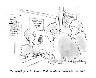 Expensive Drawing - I Want You To Know That Emotion Overrode Reason by Mort Gerberg