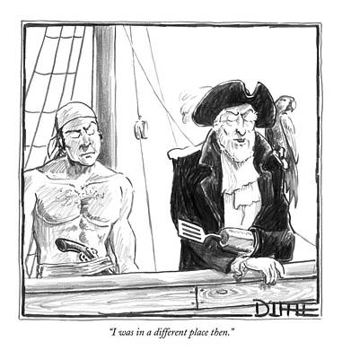 Pirate Drawing - I Was In A Different Place Then by Matthew Diffee