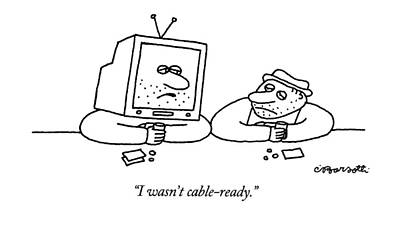 Drunken Drawing - I Wasn't Cable-ready by Charles Barsotti