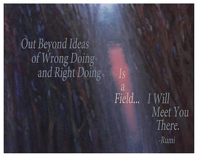 Rights Painting - I Will Meet You There By Rumi by Shawn Shea